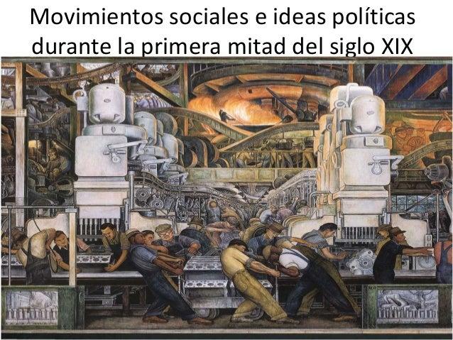 Movimientos sociales e ideas políticas durante la primera mitad del siglo XIX