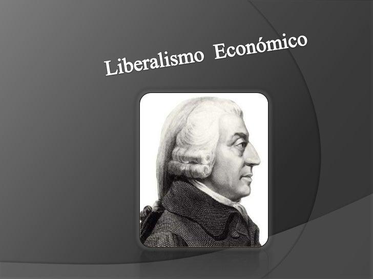Liberalismo económico powerpoint