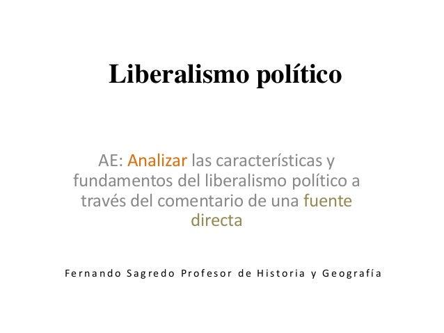 Liberalismo político AE: Analizar las características y fundamentos del liberalismo político a través del comentario de un...