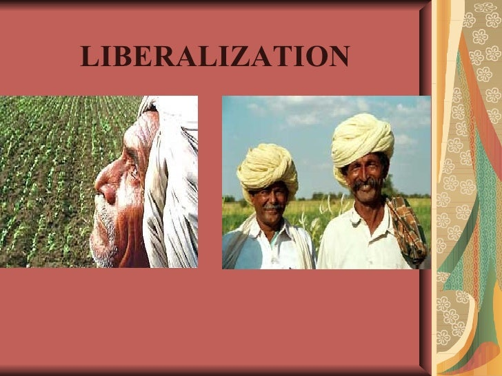 liberalisation privatisation and industrialisation in india Effects of liberalization on the economy, changes in industrial policy and their effects on industrial growth impact on small scale in india changes in industrial policies and their effect.