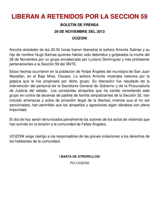 LIBERAN A RETENIDOS POR LA SECCION 59 BOLETIN DE PRENSA 29 DE NOVIEMBRE DEL 2013 UCIZONI Anoche alrededor de las 20.30 hor...
