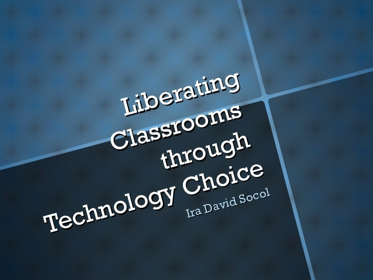 Liberating classrooms cesi 2011