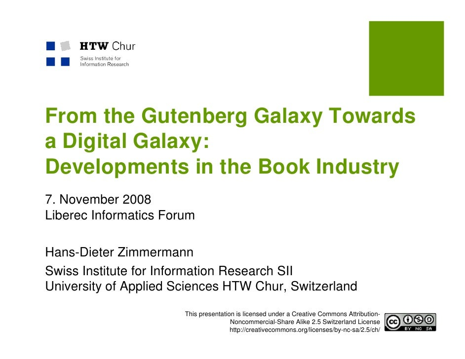 From the Gutenberg Galaxy Towards a Digital Galaxy: Developments in the Book Industry 7. November 2008 Liberec Informatics...