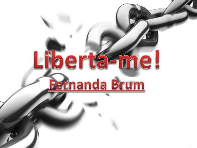 Fernanda Brum - Liberta-me! Versão 1