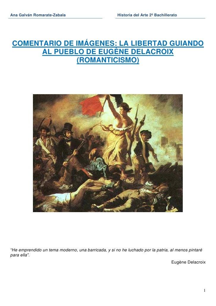 Ana Galván Romarate-Zabala                            Historia del Arte 2º BachilleratoCOMENTARIO DE IMÁGENES: LA LIBERTAD...