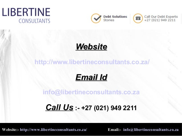 WebsiteWebsite http://www.libertineconsultants.co.za/ Email IdEmail Id info@libertineconsultants.co.za Call Us :- +27 (021...