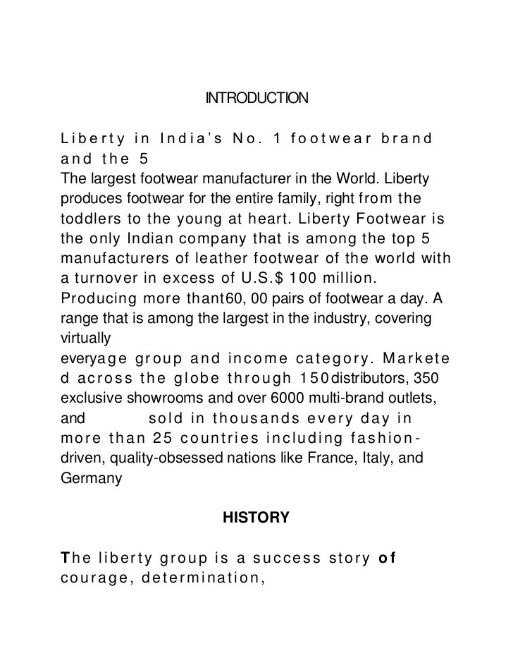 INTRODUCTIONLiberty in India's No. 1 footwear brandand the 5The largest footwear manufacturer in the World. Libertyproduce...