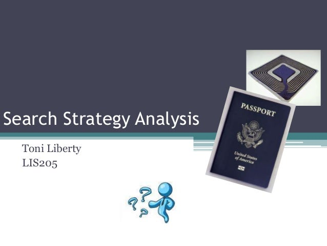 Search Strategy Analysis Toni Liberty LIS205