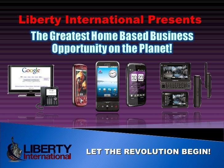 Liberty International Presents  LET THE REVOLUTION BEGIN!