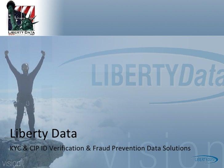 Liberty Data KYC & CIP ID Verification & Fraud Prevention Data Solutions