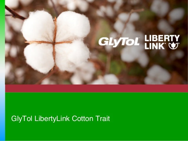 GlyTol LibertyLink Cotton Trait