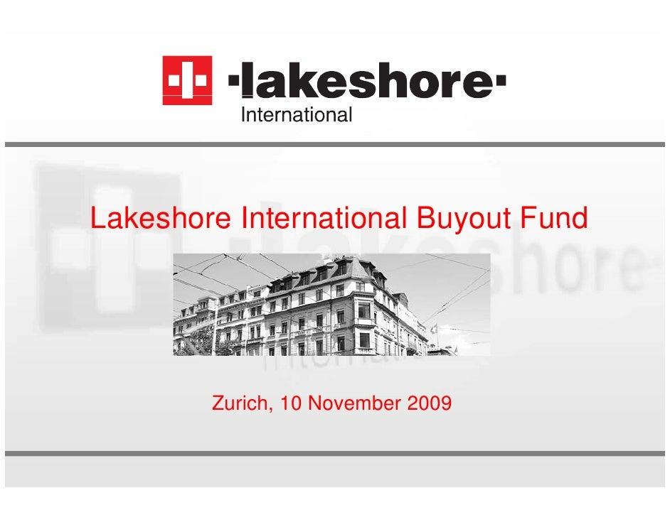 Lakeshore International Buyout Fund             Zurich, 10 November 2009