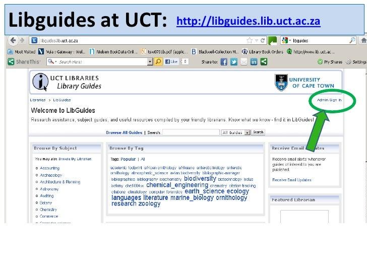 Libguides at UCT:   http://libguides.lib.uct.ac.za