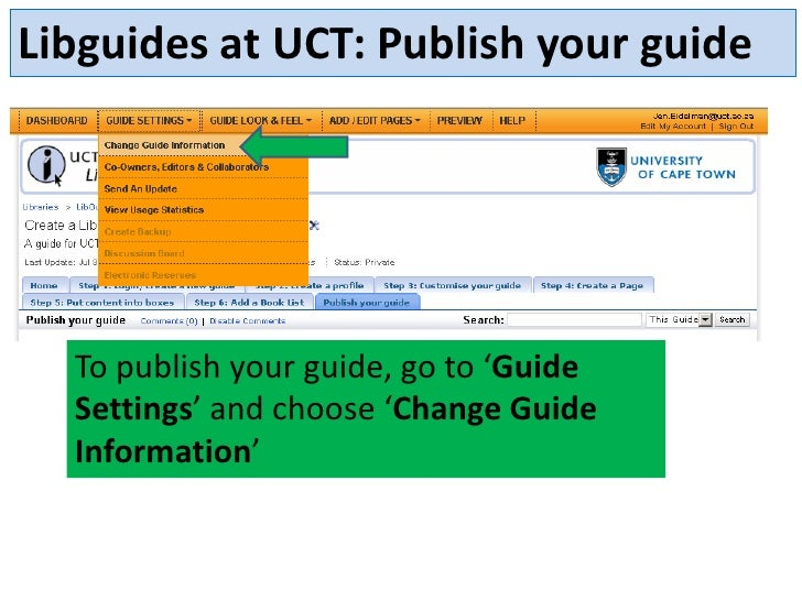 Libguides at UCT: Publish your guide  To publish your guide, go to 'Guide  Settings' and choose 'Change Guide  Information'