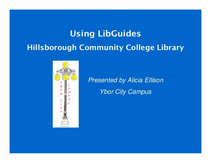 Using LibGuides at Hillsborough Community College Libraries