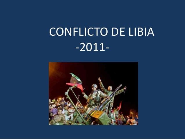 CONFLICTO DE LIBIA -2011-