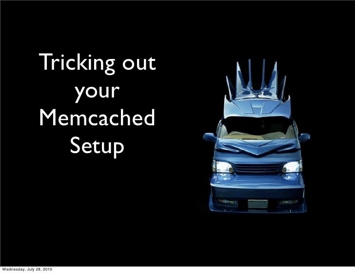 Tricking out your Memcached Setup