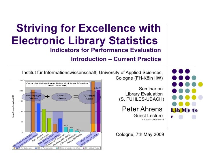 Striving for Excellence with Electronic Library Statistics  Indicators for Performance Evaluation Introduction – Current P...