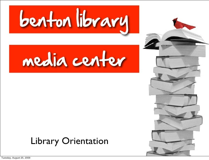 Benton Library Media Center Orientation