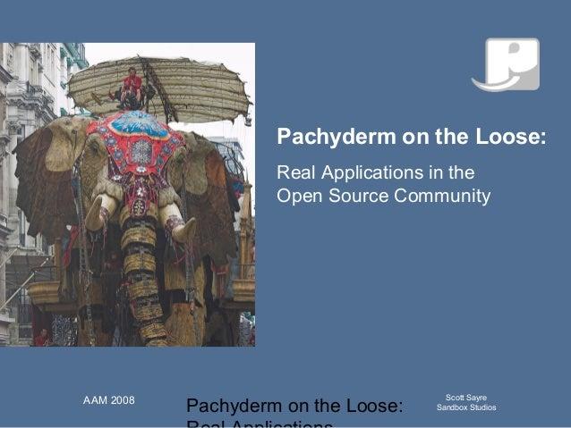 Pachyderm on the Loose: Scott Sayre Sandbox Studios AAM 2008 Q u ick T im e™an d aN o n ed eco m p resso r aren eed ed to ...