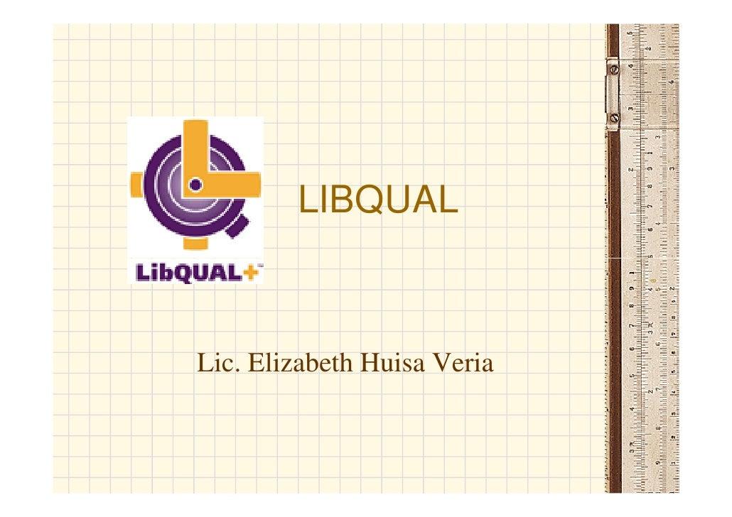 LIBQUAL    Lic. Elizabeth Huisa Veria