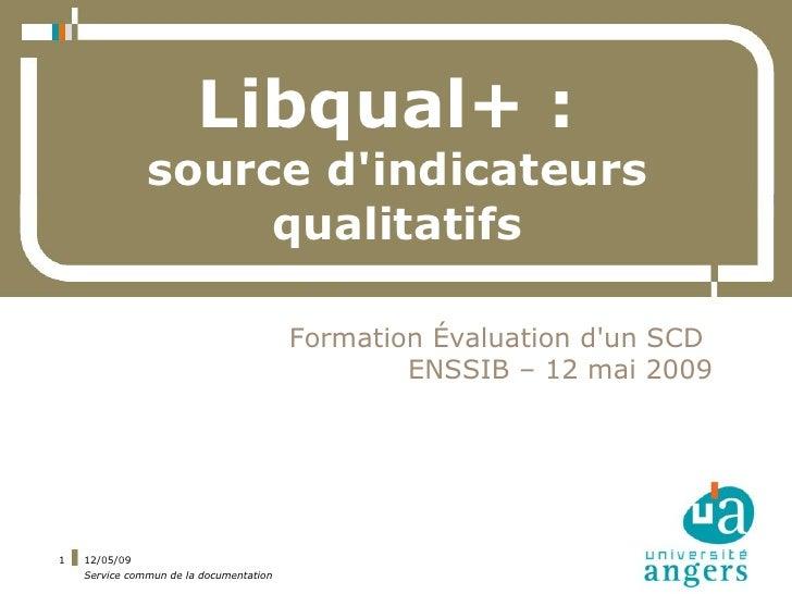Libqual+ :                source d'indicateurs                     qualitatifs                                           F...