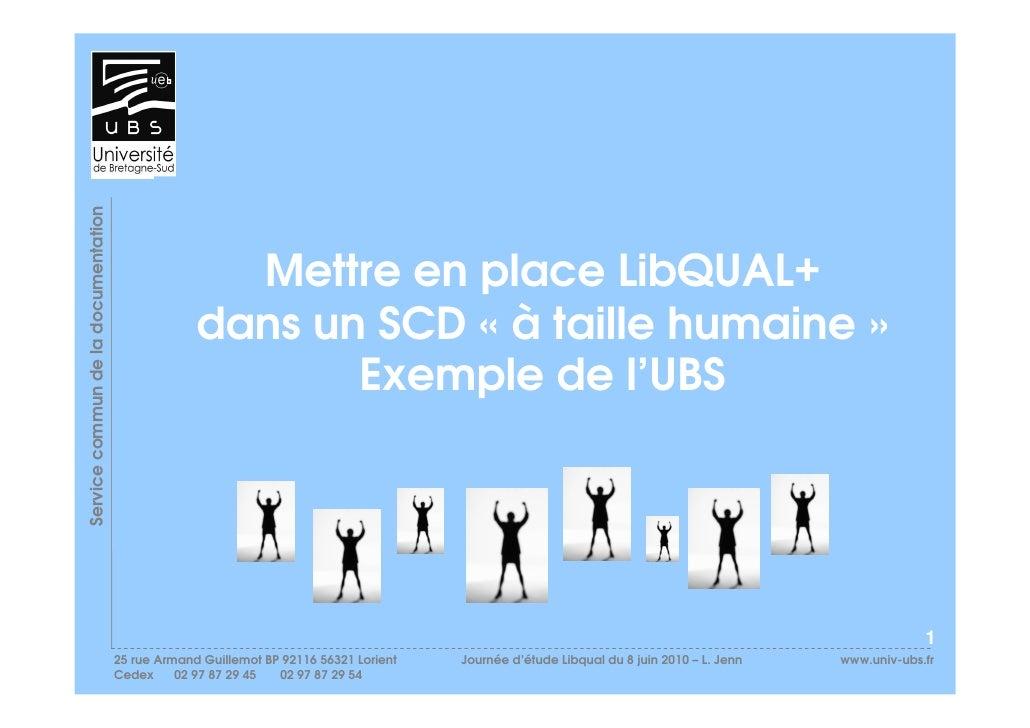 """Mettre en place Libqual+ dans un SCD à """"taille humaine"""". L'exemple de l'UBS"""
