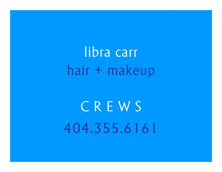 libra carr hair + makeup    CREWS 404.355.6161