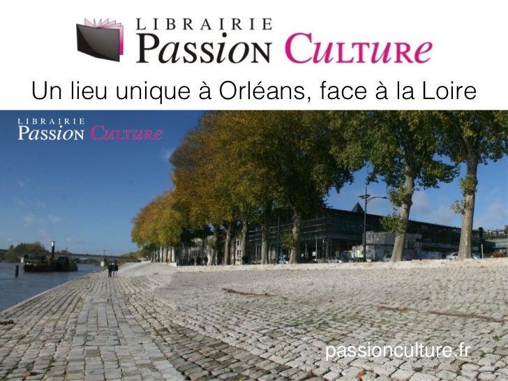 Un lieu unique à Orléans, face à la Loire                           passionculture.fr