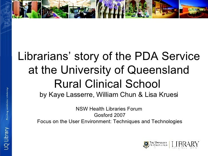 Librarians' story of the PDA Service at the University of Queensland Rural Clinical School  by Kaye Lasserre, William Chun...