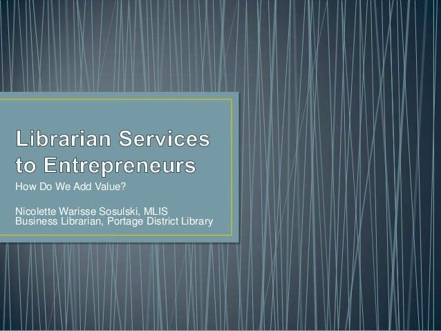 Librarian services to entrepreneurs