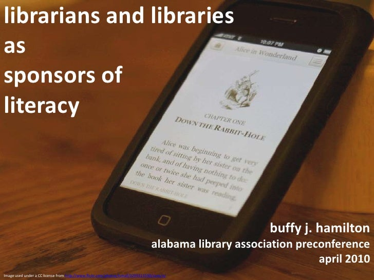 librarians and libraries as sponsors of literacy<br />buffy j. hamiltonalabama library association preconference april 201...