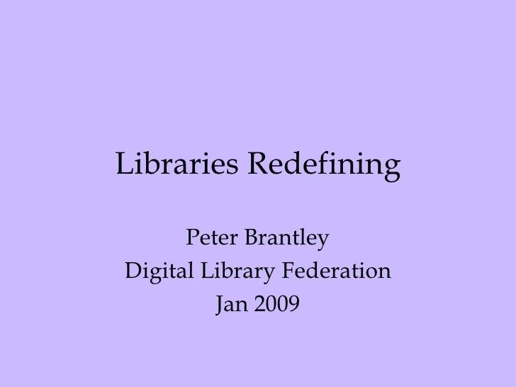 Redefining Libraries