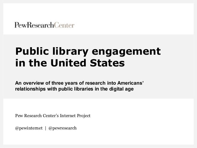 Public library engagement in the United States An overview of three years of research into Americans' relationships with p...