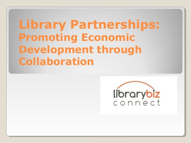 Library Partnerships: Promoting Economic Development through Collaboration