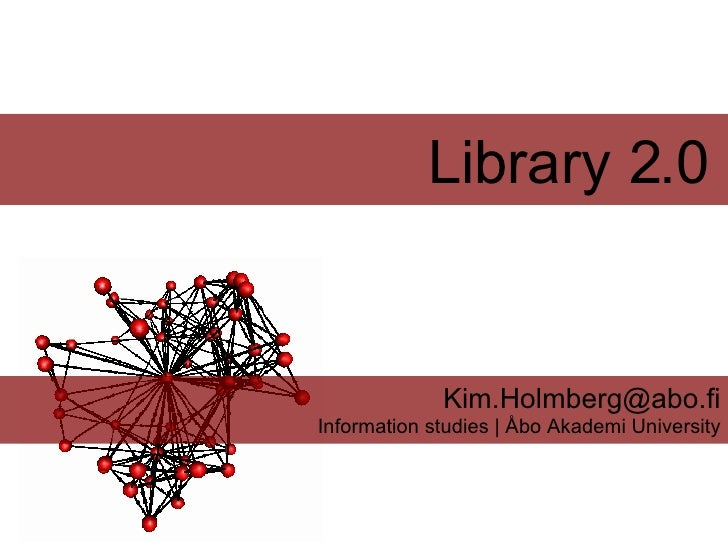 Library 2.0   [email_address] Information studies | Åbo Akademi University