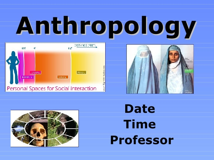 Anthropology Date  Time  Professor