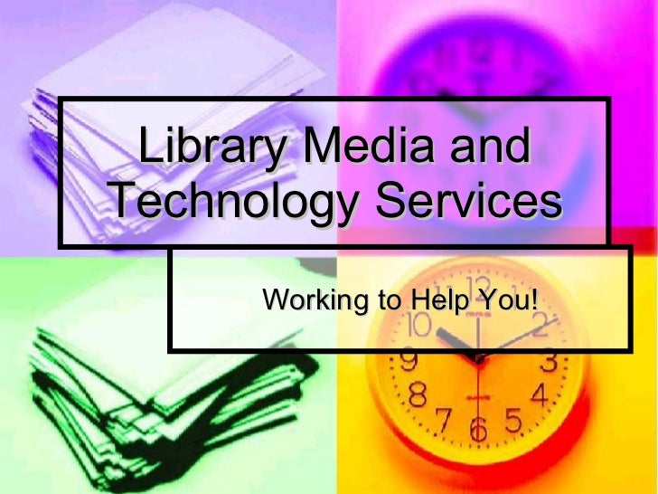 Library Media and Technology Services Working to Help You!