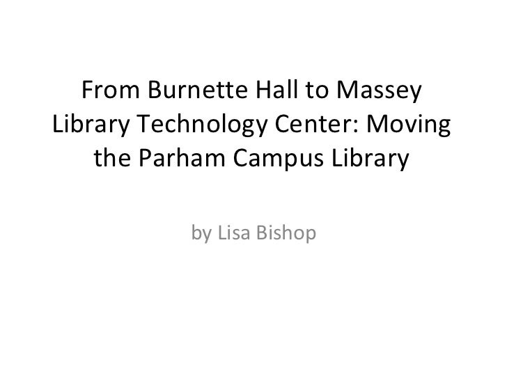 From Burnette Hall to Massey Library Technology Center: Moving the Parham Campus Library by Lisa Bishop