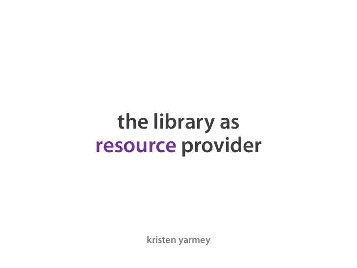 the library asresource provider     kristen yarmey