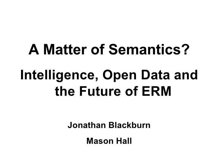 Library OKRA: A Matter of Semantics? Intelligence, Open Data and the Future of ERM