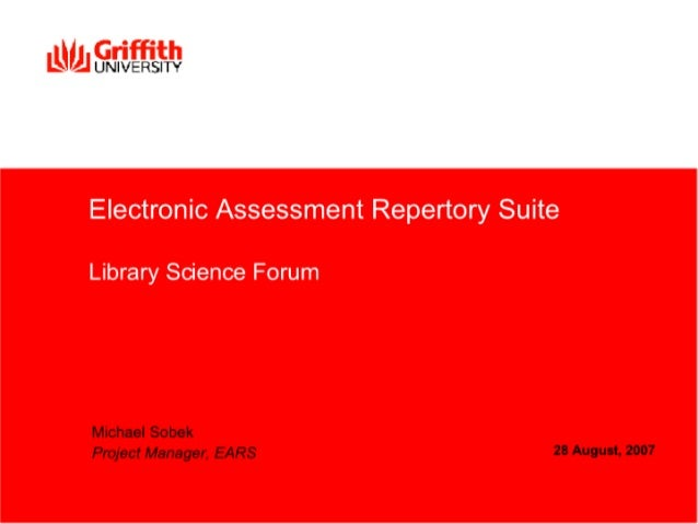 Electronic Assessment Repertory Suite  Library Science Forum     Michael Sobek                                     28 Augu...