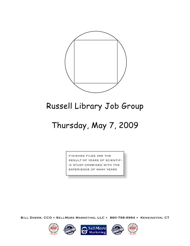 Russell Library Job Group                 Thursday, May 7, 2009                          finished files are the             ...