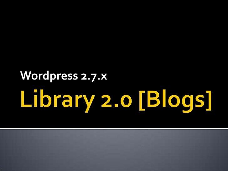 Library 2.0 : Weblogs : Wordpress