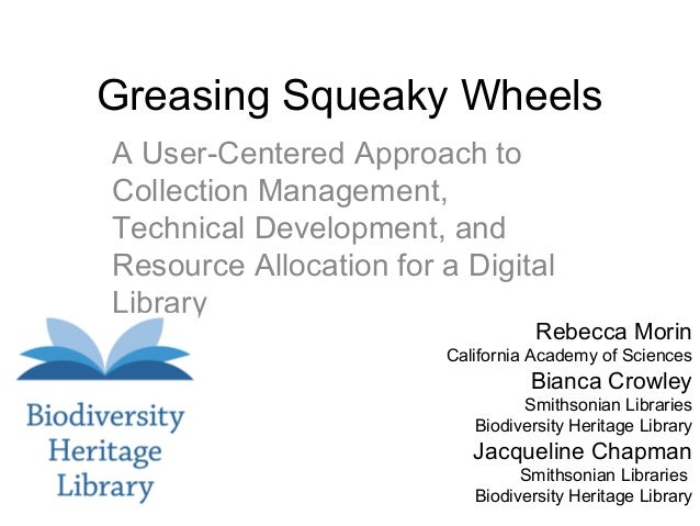 Greasing Squeaky Wheels A User-Centered Approach to Collection Management, Technical Development, and Resource Allocation ...