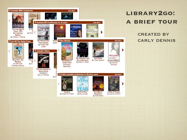 library2go:a brief tour  created by  carly dennis