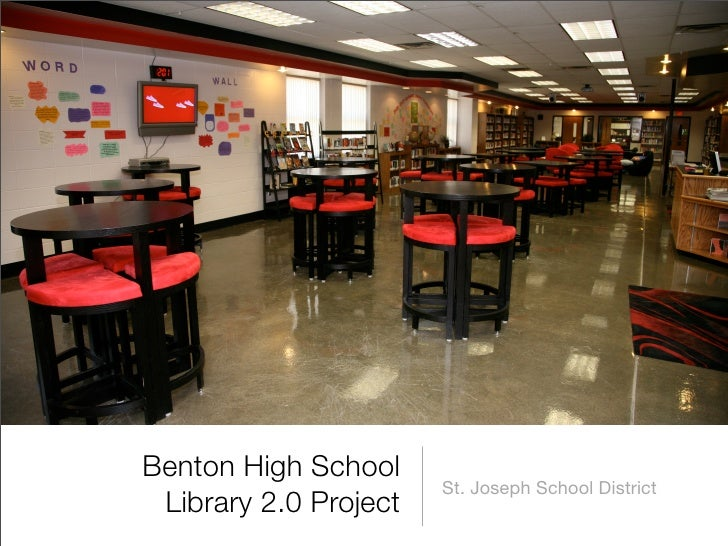 Benton High School                        St. Joseph School District  Library 2.0 Project