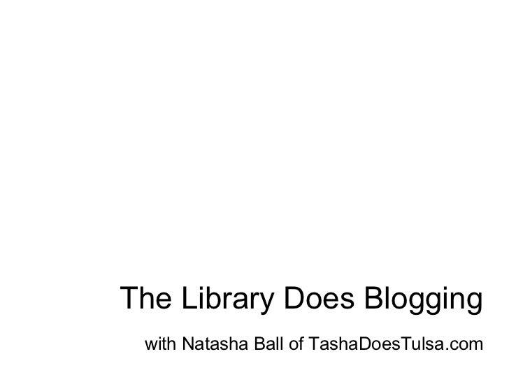 The Library Does Blogging with Natasha Ball of TashaDoesTulsa.com