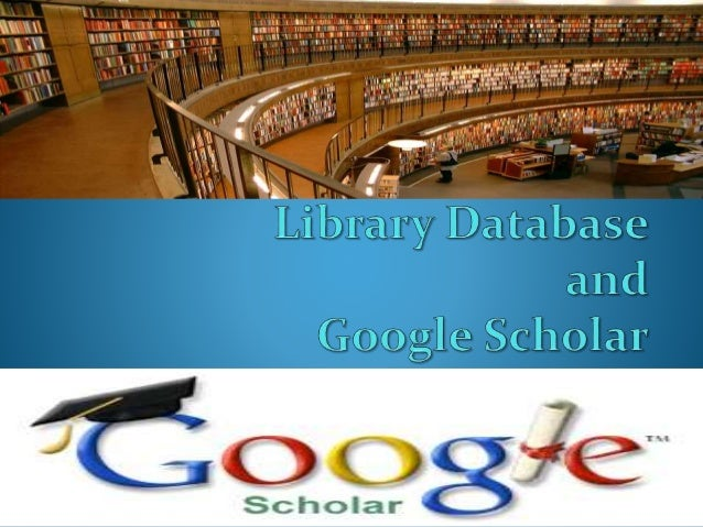 Library Database and Google Scholar