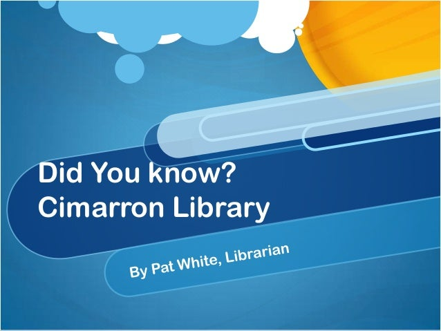 Did You know?Cimarron Library